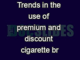 Trends in the use of premium and discount cigarette br