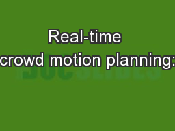 Real-time crowd motion planning: PowerPoint PPT Presentation