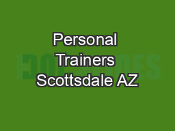 Personal Trainers Scottsdale AZ PowerPoint PPT Presentation