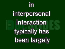 in interpersonal interaction typically has been largely