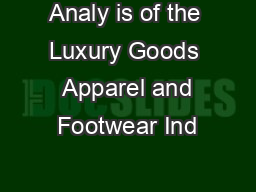 Analy is of the Luxury Goods  Apparel and Footwear Ind