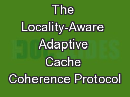 The Locality-Aware Adaptive Cache Coherence Protocol