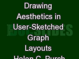 Graph Drawing Aesthetics in User-Sketched Graph Layouts Helen C. Purch