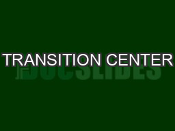 TRANSITION CENTER