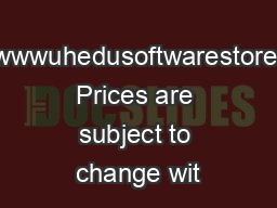 wwwuhedusoftwarestore Prices are subject to change wit