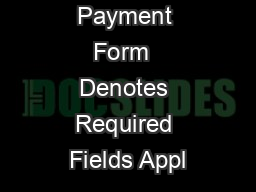 Credit Card Payment Form  Denotes Required Fields Appl