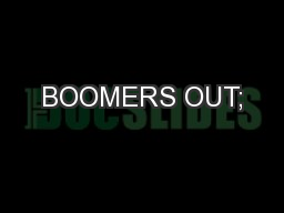 BOOMERS OUT;