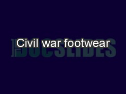 Civil war footwear