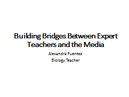 Building Bridges Between Expert Teachers and the Media