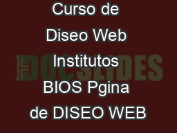 Curso de Diseo Web Institutos BIOS Pgina de DISEO WEB