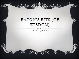 Bacon's Bits (Of Wisdom)