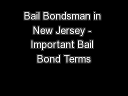 Bail Bondsman in New Jersey - Important Bail Bond Terms