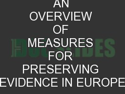 AN OVERVIEW OF MEASURES FOR PRESERVING EVIDENCE IN EUROPE