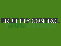 FRUIT FLY CONTROL PowerPoint PPT Presentation