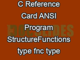 C Reference Card ANSI Program StructureFunctions type fnc type  PowerPoint PPT Presentation