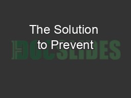 The Solution to Prevent