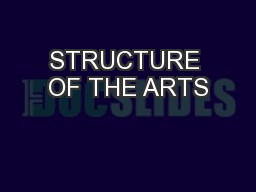 STRUCTURE OF THE ARTS