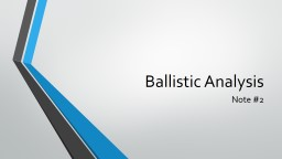 Ballistic Analysis PowerPoint PPT Presentation