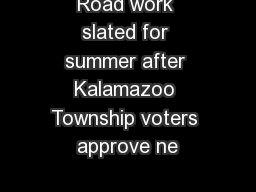 Road work slated for summer after Kalamazoo Township voters approve ne