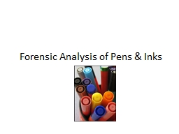 Forensic Analysis of Pens & Inks