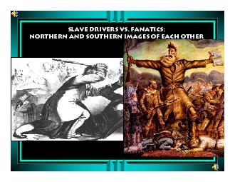 Slave drivers vs. Fanatics:Northern and Southern Images of Each Other