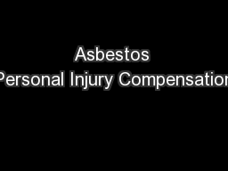 Asbestos Personal Injury Compensation