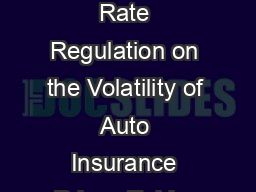 The Effects of Rate Regulation on the Volatility of Auto Insurance Prices Eviden PDF document - DocSlides