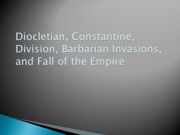 Diocletian, Constantine, Division, Barbarian Invasions, and