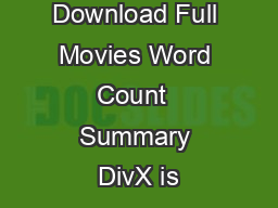 Title Download Full Movies Word Count  Summary DivX is