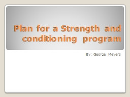 Plan for a Strength and conditioning program PowerPoint PPT Presentation