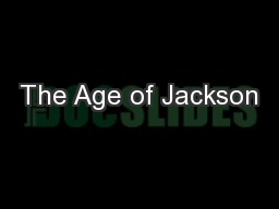 The Age of Jackson PowerPoint PPT Presentation