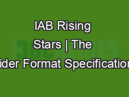 IAB Rising Stars | The Slider Format Specifications PowerPoint PPT Presentation