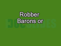 Captain Of Industry Or Robber Barons Powerpoint