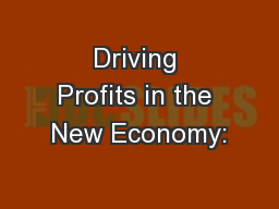 Driving Profits in the New Economy: PowerPoint Presentation, PPT - DocSlides
