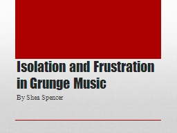 Isolation and Frustration in Grunge Music