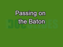Passing on the Baton PowerPoint PPT Presentation