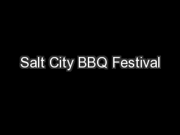 Salt City BBQ Festival PowerPoint PPT Presentation