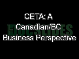 CETA: A Canadian/BC Business Perspective PowerPoint PPT Presentation