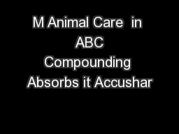 M Animal Care  in  ABC Compounding Absorbs it Accushar