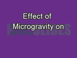 Effect of Microgravity on