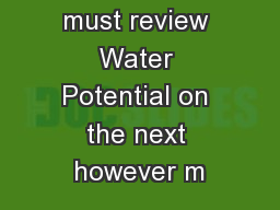 First you must review Water Potential on the next however m PowerPoint PPT Presentation