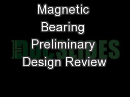Magnetic Bearing Preliminary Design Review