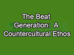 The Beat Generation:  A Countercultural Ethos
