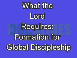 What the Lord Requires: Formation for Global Discipleship