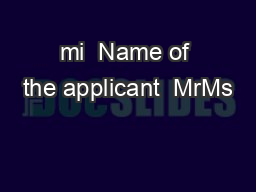 mi  Name of the applicant  MrMs PowerPoint PPT Presentation