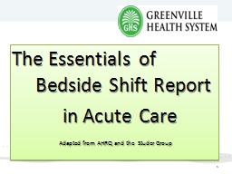 The Essentials of 	Bedside Shift Report PowerPoint PPT Presentation