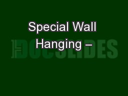 Special Wall Hanging –