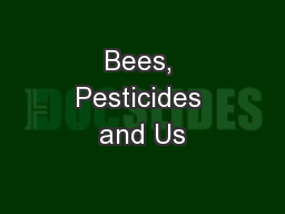Bees, Pesticides and Us
