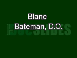 Blane Bateman, D.O.