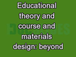 Educational theory and course and materials design: beyond